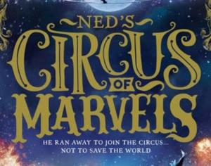 Neds Circus of Marvels by Justin Fisher