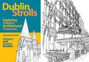 Dublin Strolls: Exploring Dublins Architectural Treasures
